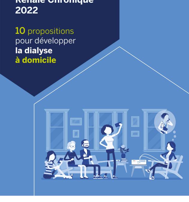 Ma Maladie Rénale Chronique 2022 :  10 propositions pour développer la dialyse à domicile